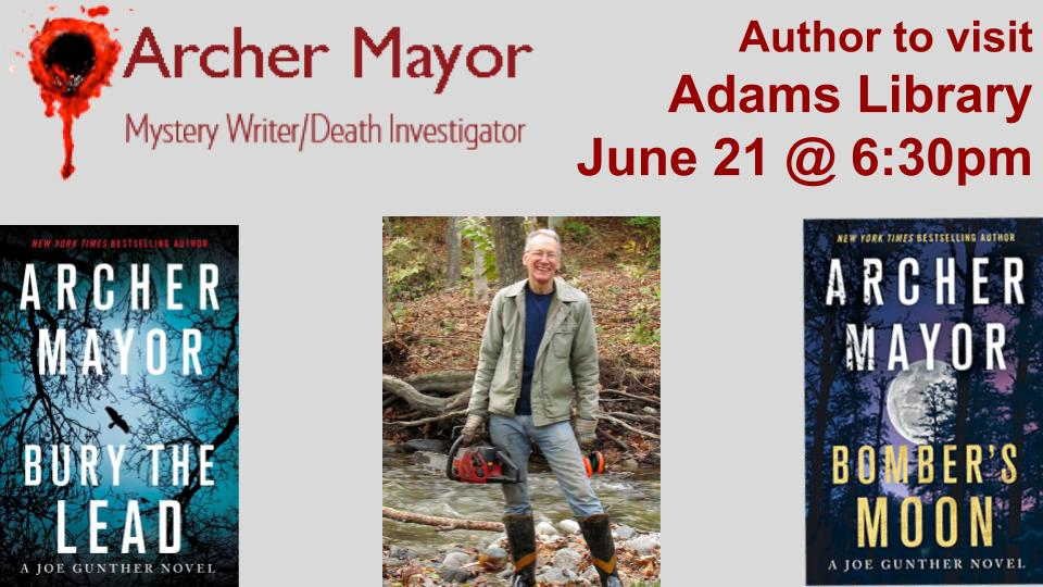 Archer Mayor - Author Visit! @ Adams Library