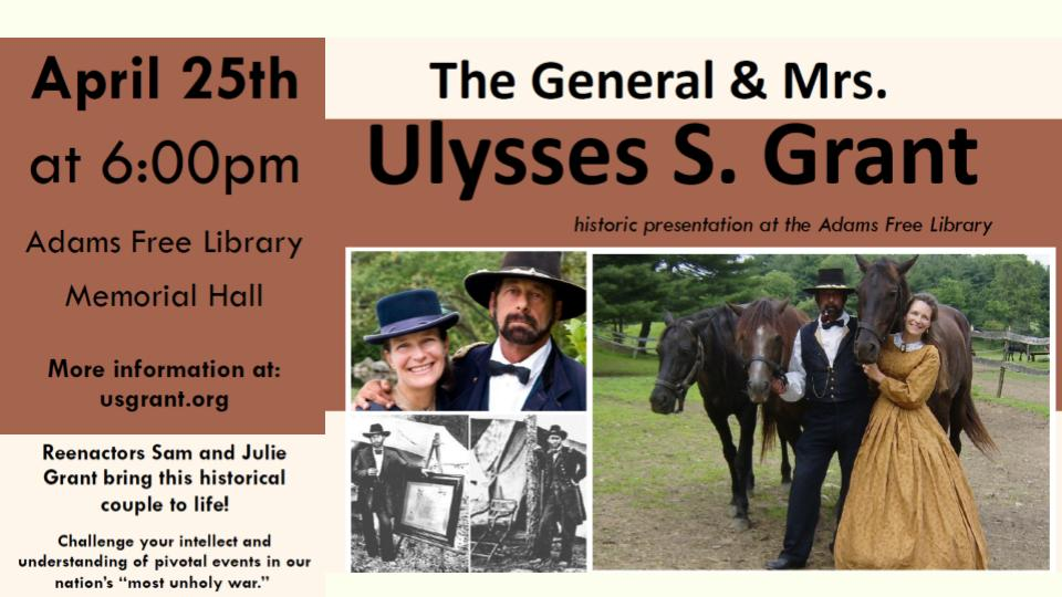 A visit with General & Mrs. Ulysses S. Grant @ Adams Library Lower Annex