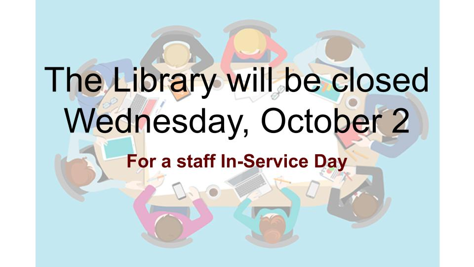 Library Closed Staff In-service Day
