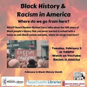 Waltham Public Library Presents- Black History & Racism in America: Where do we go from here?