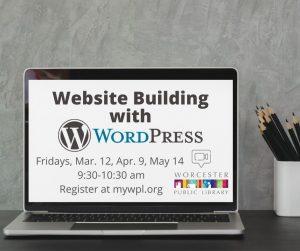 Worcester Public Library presents- Website Building with WordPress