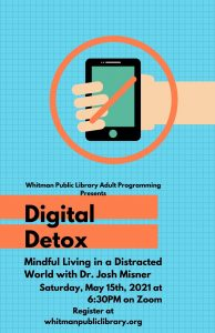 Whitman Public Library presents- Digital Detox: Mindful Living in a Distracted World with Dr. Josh Misner