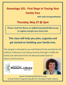 Chicopee Public Library presents- Genealogy 101:  First Steps in Tracing Your Family Tree  with Julie Szczepankiewicz