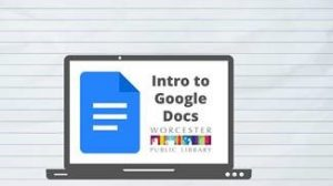 Worcester Public Library presents- Introduction to Google Docs
