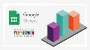Worcester Public Library presents- Introduction to Google Sheets