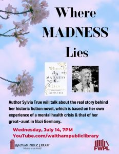 Waltham Public Library presents- Where Madness Lies with Sylvia True