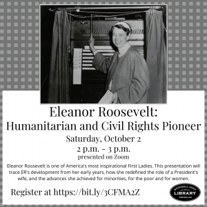 Bushnell-Sage Library presents- Eleanor Roosevelt: Humanitarian and Civil Rights Pioneer (virtual)