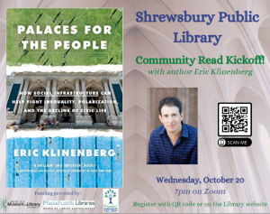 Shrewsbury Public Library presents- Community Read Virtual Kickoff: <i>Palaces for the People</i> by Eric Klineberg