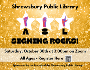 Shrewsbury Public Library presents- ASL Signing Rocks! A Virtual American Sign Language Party